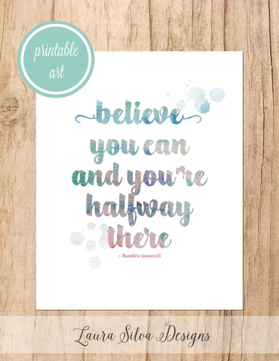 Believe You Can and You're Halfway There Printable Art