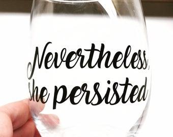 Nevertheless, She Persisted - Single Wine Glass