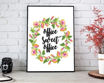Office Sweet Office Saying Quote Print Your Own Instant Download Art Print Wall Art Typography Poster Home Decor Poster Wall Print Flower