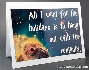 Harry Potter Holiday Card - All I want for the holidays is to hang out with the centaurs.