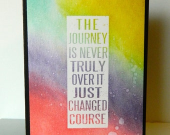 Handmade Inspirational Card - The Journey Is Never Over In White, Black, Yellow, Green, Purple & Pink