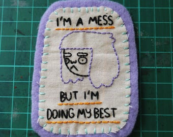 Hand Embroidered Patch I'm A Mess But I'm Doing My Best Lilac Pastel