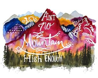 """NEW! """"Aint no mountain high enough"""" print 11x14"""