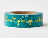 Watercolor Don't Give Up Washi Tapes - gold foil lettering - planner washi - erin condren-Love My Tapes