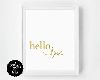 Gold Foil Quote Print, Hello Print, Love Print, Real Gold Foil Print, Typography Print, Gift Under 20, Typography Poster, Minimal