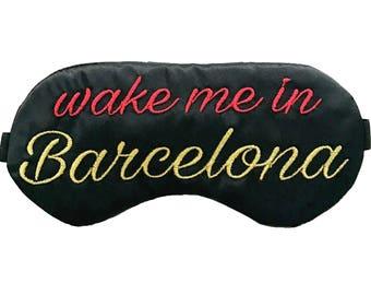 Wake me in Barcelona Sleep Mask Spain Travel Eye Mask