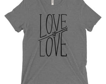 Love is Love Tshirt - Grey Tri-blend tshirt - equal rights tshirt