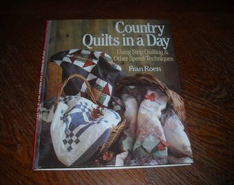 Country Quilts In A Day by Fran Roen