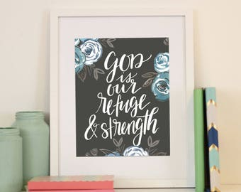 Psalm 46:1 God is Our Refuge and Strength Handlettered Brushlettered Modern Calligraphy Floral Scripture Print Be Strong Christian Decor