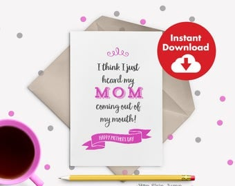DIY Printable Mother's Day Card, Funny Mom Wisdom Quote, Momism, Instant Download Card for Mom, Funny Greeting Card