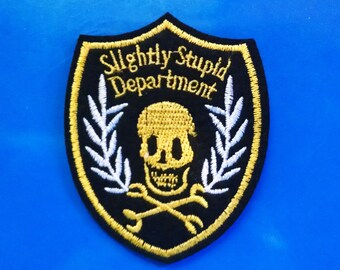 Slightly Stupid Department Iron On Patch
