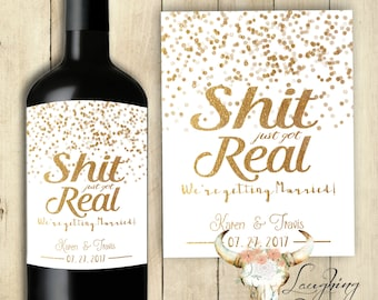 Shit Just Got Real Wine Label We're Getting Married Wine Label Engagement Wine Label Wedding Wine Label PRINTABLE Gold Glitter Gold Sparkles