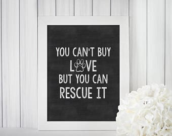 You Can't Buy Love But You Can Rescue It | Pet Printable | 8x10 - INSTANT DOWNLOAD