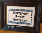 PATTERN Mortgage Sweet Mortgage Funny Cross Stitch Pattern Instant Download .PDF Housewarming DIY Gift