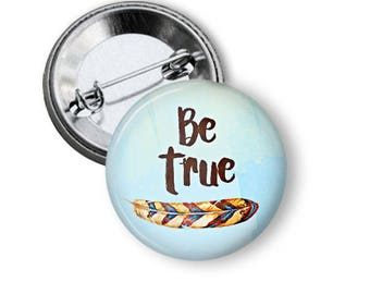 Be True Pin Be True Button Love Button Gift For Her Feather Button Pretty Buttons
