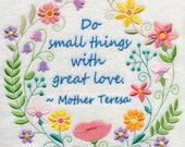 Do Small Things with Great Love Embroidered on Kona Cotton Quilt Block // Plain Weave Cotton Dish Towel // Also Available on Other Items
