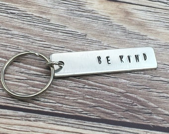 Be Kind Hand Stamped Keychain,  Aluminum Keychain, Personalized Gift For Her or Him, Inspirational Gift, Accessory Gift, Spiritual