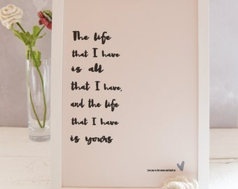 """Love Print """"The life that I have"""", Quote Print, Wall Art, Love Wall Art, Birthday Gift, Gift For Her, Gift For Him, Valentines Gift,"""