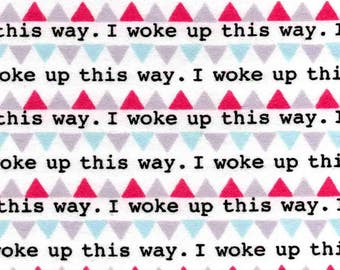 Snuggle Flannel Fabric - Woke Up This Way - 28 inches