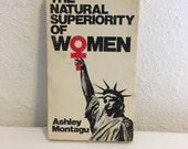 RESERVED     CCB         The Natural Superiority of Women, by Ashley Montagu