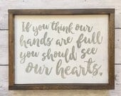 "Distressed Wood Sign - ""If you think our hands are full, you should see our hearts"" - Rustic Home Decor"