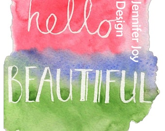 Digital Download Positive Motivational Quote Message Printable Card:  Hello Beautiful Watercolour. Birthday Card, Notecard