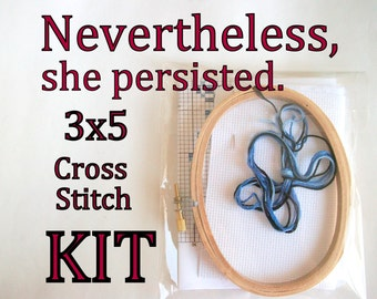 Cross Stitch Kit -- Nevertheless, she persisted, patterned to fit in a 3x5 oval hoop
