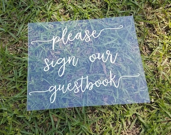 8x10 Acrylic Sign - Please Sign Our Guestbook, Plexiglass Wedding Sign, Clear Sign, Rustic, Script, Calligraphy, Wedding, Decoration