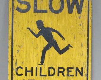 Antique Vintage Slow Children at Play Sign