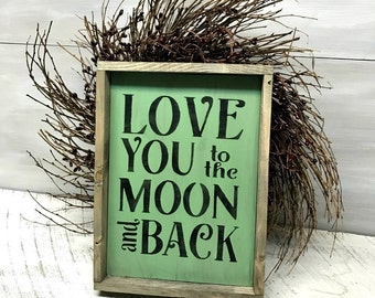 Love You To The Moon and Back, Rustic Framed Sign, Gift For Mom, Mother's Day Gift, Wood Sign Saying, Love Saying, Love Quote, Home Decor