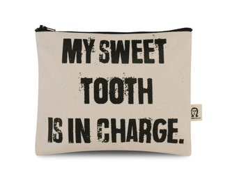 my sweet tooth is in charge  pouch