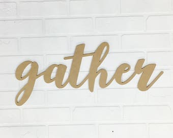 """Gather Word Sign - 23.5"""" Unfinished MDF - Farmhouse Decor - Wall Saying - Dining Room Sign - Rustic Home Decor - Housewarming Gift - Kitchen"""