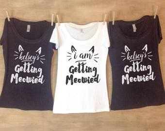 Getting Meowied Tanks or shirts // Kitty Cat Bachelorette Party - Sets