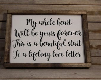 My whole heart will be yours... wood framed sign... Wedding gift... Anniversary gift