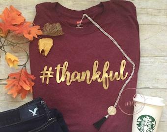 Thankful Shirt - Womens Thanksgiving Tshirt - Ladies Thankful Tshirt - Girls Thankful Tshirt - Holiday Shirt - Thanksgiving Thankful Shirt