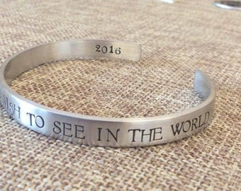 Be the change you wish to see in the world-Graduation Bracelet, Personalized Cuff Bracelet, Graduation Bracelet Stamped Evermore