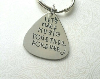 Guitar Pick Keychain, Let's Make Music Together Forever, Gift for Him, Gift for Boyfriend, Gift for Husband