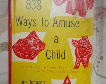838 Ways to Amuse a Child-1960- Crafts,Hobbies & Creative Ideas ,HCDJ