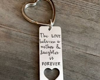 SALE - The Love between a Mother & Daughter is forever - Key Chain - Hand Stamped - Heart - Mom - Mothers Day - Gift - Mother Daughter