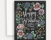 Happy Birthday To You With Flowers Card A2 Note Card - Chalkboard Art - Celebrate Card - Happy Birthday - Illustration by Valerie McKeehan