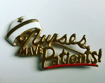 Vintage Nirses have Patients signed pin brooch