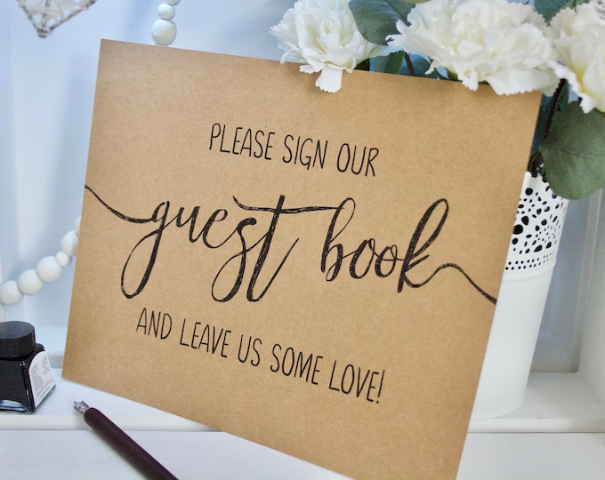 PRINTED Rustic Wedding Guest Book Sign - Please Sign Our Guest Book and Leave us Some Love! - 8x10 Recycled Kraft Print - Calligraphy Style