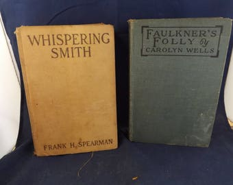 Two Vintage Antique Books Faulkners Folly and Whispering Smith