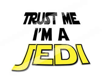 Trust Me I'm a Jedi Iron On Transfer for shirts - Star Wars Boys Men - INSTANT DOWNLOAD Digital File