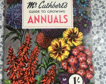 Mr Cuthbert's guide to growing annuals book 1953