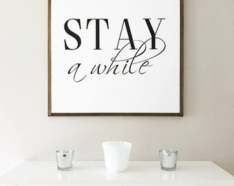 Stay a while - Wood Sign Entry Way Decor 24x24 Sign