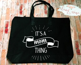 It's a Mom thing zip top tote, mom tote, mothers day bag, mom bag, diaper bag, large tote, book bag, baby carrier bag, market bag