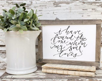 I Have Found The One Whom My Soul Loves Farmhouse Sign Wood Framed Bible Verse  Print Farmhouse Decor Scripture Fixer Upper Valentine Sign