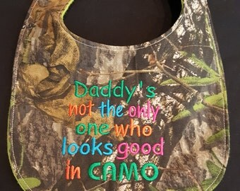 Daddy's Not The Only One Who Looks Good in Camo Baby Bib