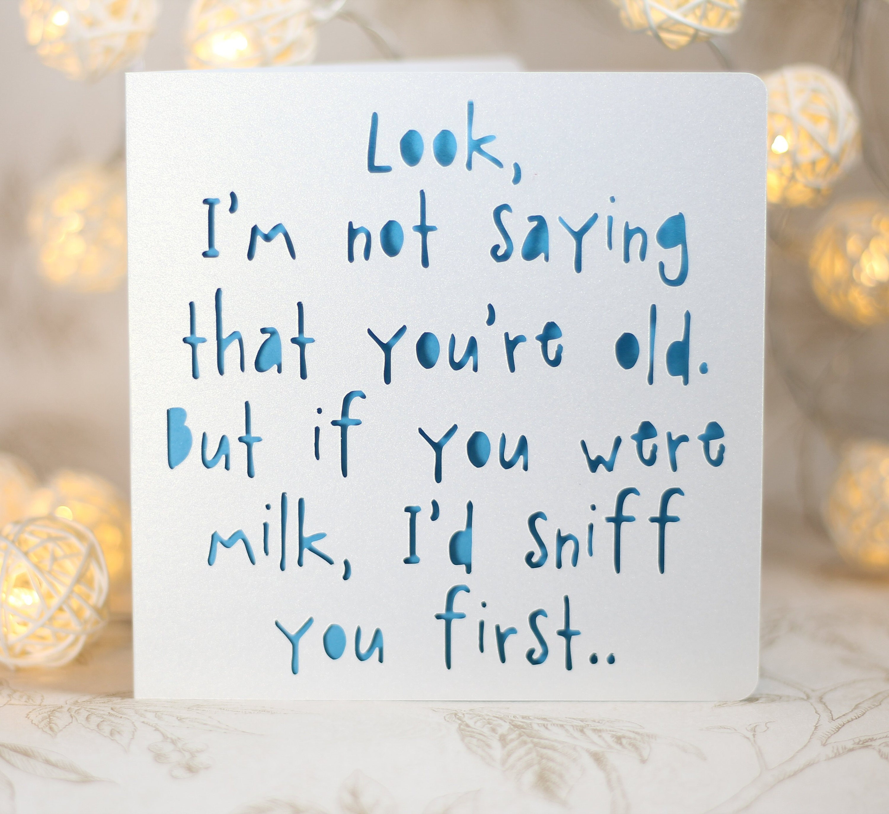 Snarky age card old age sarcastic card grandad birthday